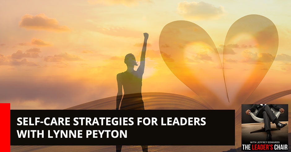 TLP 32   Self-Care For Leaders